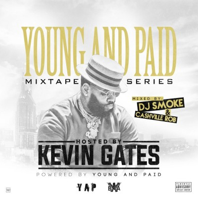 Young And Paid (Hosted By Kevin Gates)