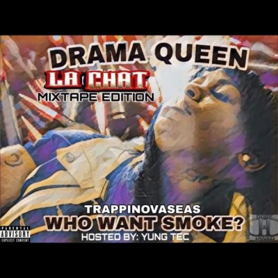 La Chat - Drama Queen (Who Want Smoke)