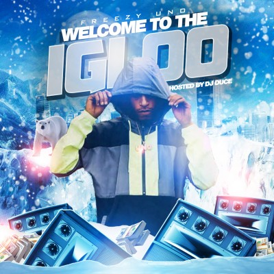 Freezy Uno - Welcome To The Igloo