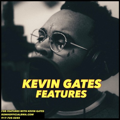 Kevin Gates - Features