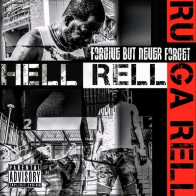 Hell Rell - Forgive But Never Forget