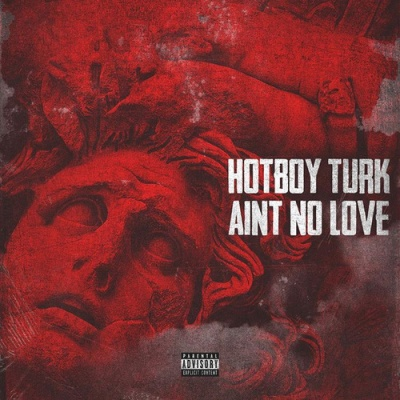 Hot Boy Turk - Aint No Love