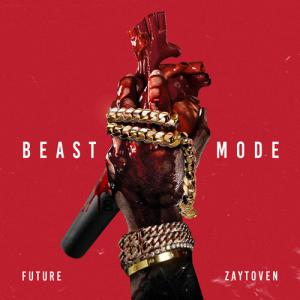 Future x Zaytoven - Beast Mode
