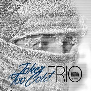 Joker Too Cold - Frio