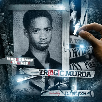 Mad2daMax And Traged! - Tragic Murda