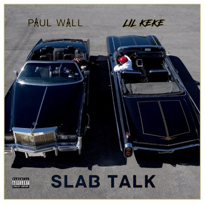 Paul Wall_Lil Keke - Slab Talk