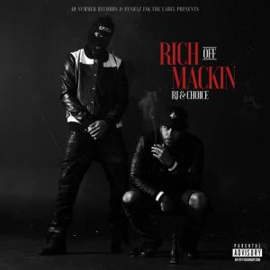 RJ And Choice - Rich Off Mackin