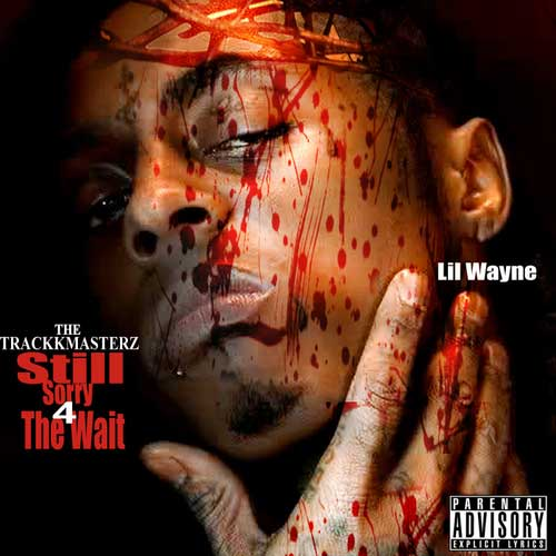 Lil Wayne-Still Sorry 4 The Wait