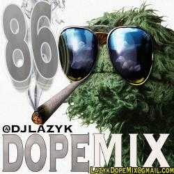 DJ Lazy K - Dope Mix 86