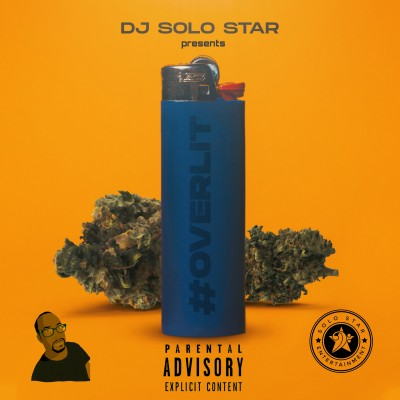 DJ Solo Star Presents - Over Lit