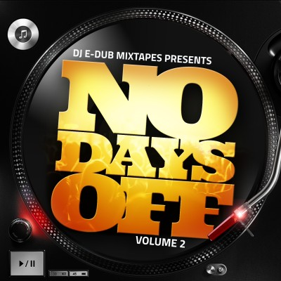 DJ E-Dub No Days Off 2