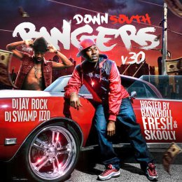 Down South Bangers 30 (Hosted By Bankroll Fresh,Skooly)
