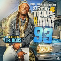 Strictly 4 The Traps N Trunks 93 (Hosted By JR Boss)
