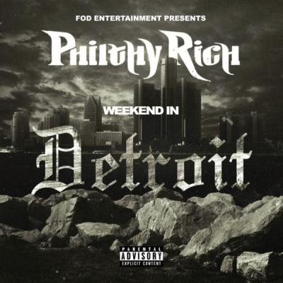 Philty Rich - Weekend In Detroit