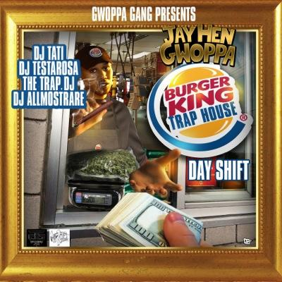 Jay Hen Gwoppa - Burger King Traphouse