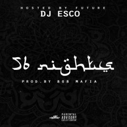 Future,DJ Esco - 56 Nights