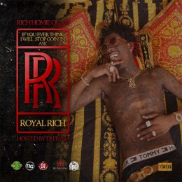 Rich Homie Quan -If YouEver Think I Will Stop Goin In Ask RR
