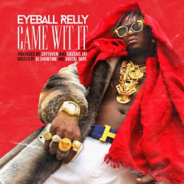 Eyeball Relly - Came Wit It