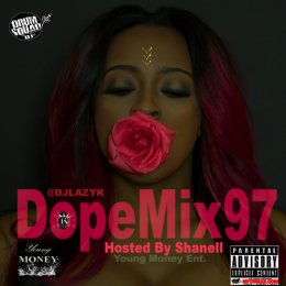 Dopemix 97 (Hosted By Shanell)