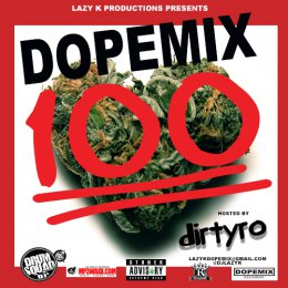 Dope Mix 100 Hosted By Dirty Ro