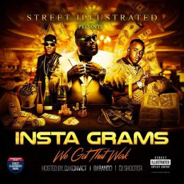 Street Illustrated Presents Insta Grams  We Got That Work