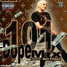 Dope Mix 101 Hosted By Devi Franco