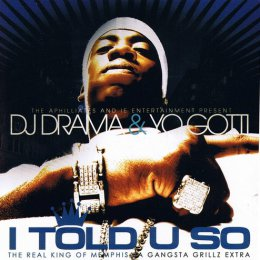 Gangsta Grillz_Yo Gotti - I Told U So