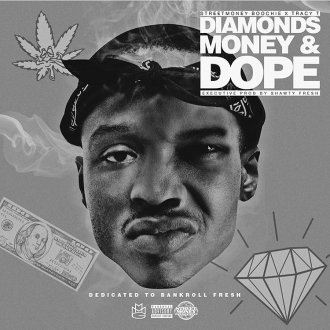 Street Money BoochiexTracy T - Dope Diamonds,Money