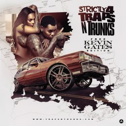 Strictly 4 The Traps N Trunks (Free Kevin Gates Edition)