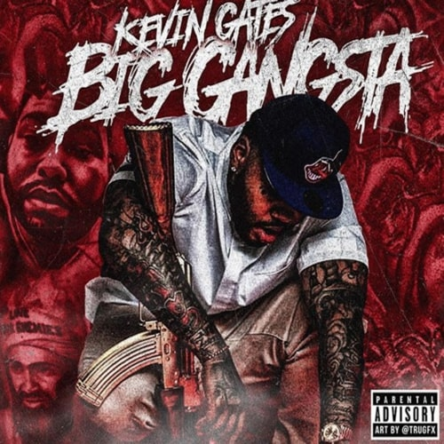 Kevin Gates - Big Gangsta - Single