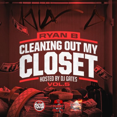 Ryan B - Cleaning Out My Closet Vol.5