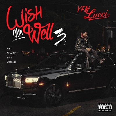 YFN Lucci - Wish Me Well 3 (Me Against The World)