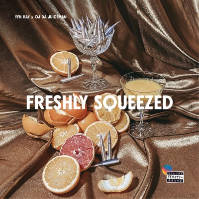 YFN Kay x OJ Da Juiceman - Freshly Squeezed