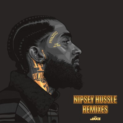 Nipsey Hussle Remixes